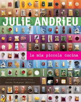 Julie Andrieu - La mia piccola cucina